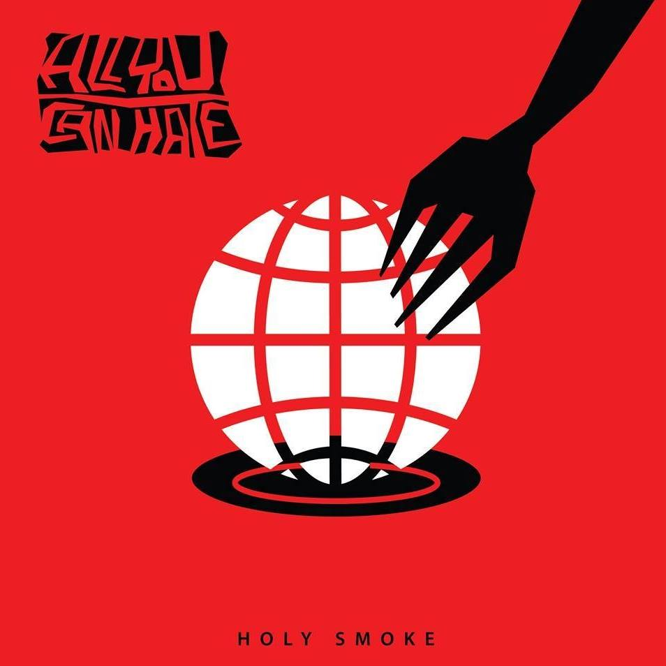 """HOLY SMOKE – """"All You Can Hate"""""""