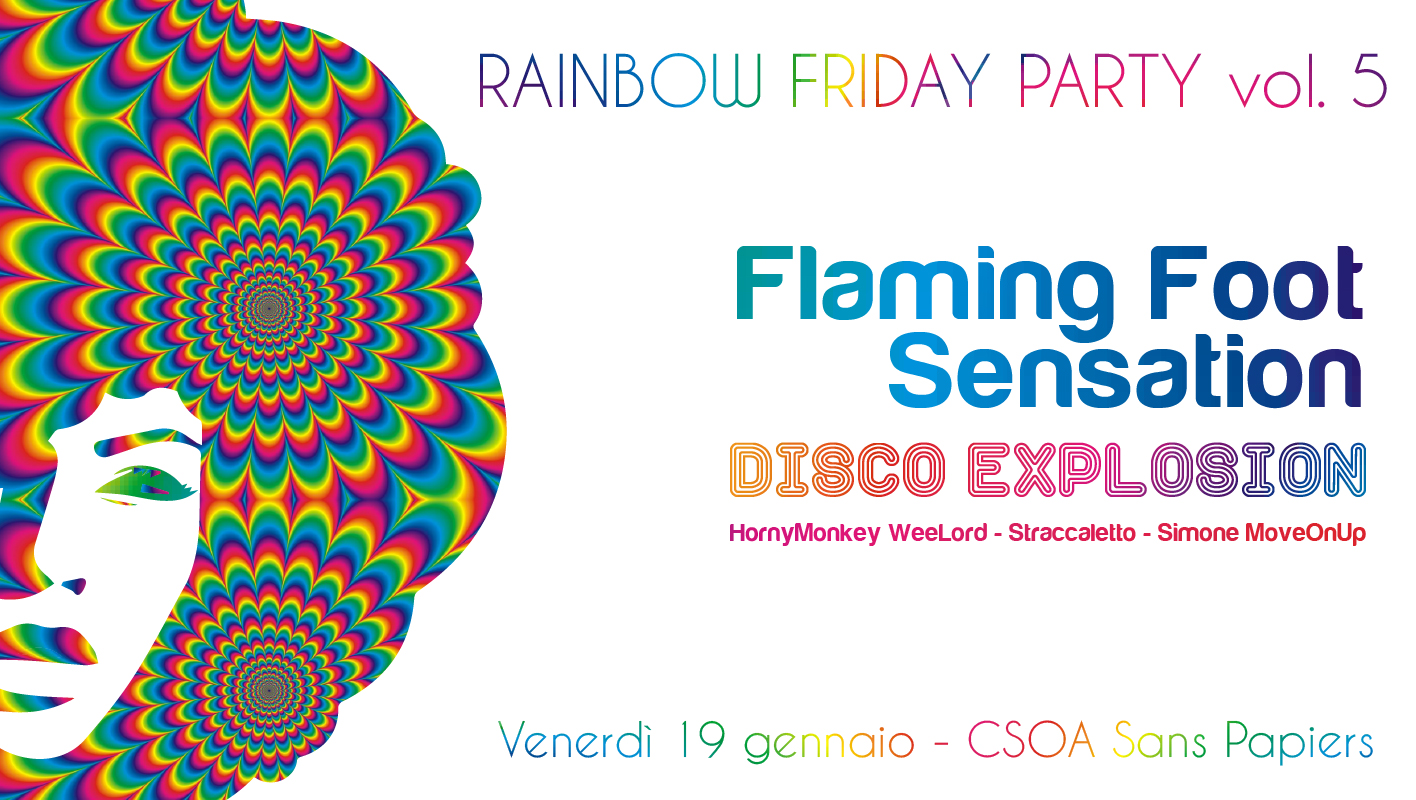 12/01: Rainbow Friday Party vol. 5: Flaming Foot Sensation Disco Explosion!