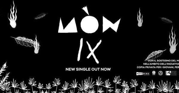 IX il nuovo video dei Mòn
