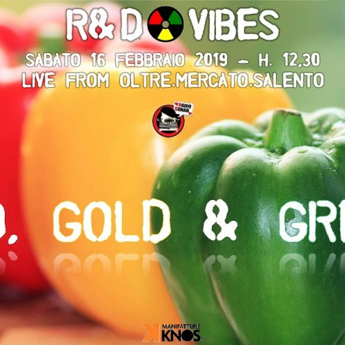 R&D Vibes 3.15 – Red Gold and Green live @GAS Lecce