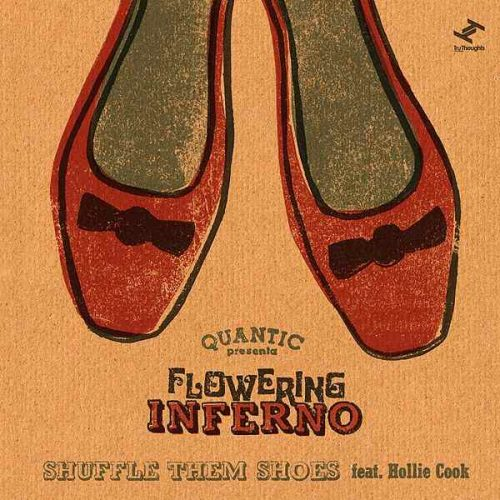 quantic-aka-flowering-inferno-feat-hollie-cook-shuffle-dem-shoes