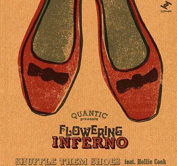 "Quantic aka Flowering Inferno feat Hollie Cook – ""Shuffle Dem Shoes"""