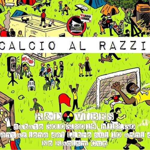 R&D Vibes 3.21 – Un Calcio Al Razzismo con No Racism Cup