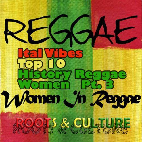 Ital Vibes 3.27 – History Reggae Women pt 3