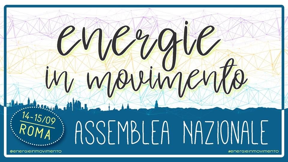 Energie in Movimento – Assemblea Nazionale – 14 e 15 Settembre