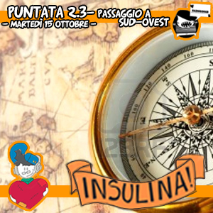 Insulina 2.03 – Passaggio a Sud-Ovest [Ft. Fra Belo]