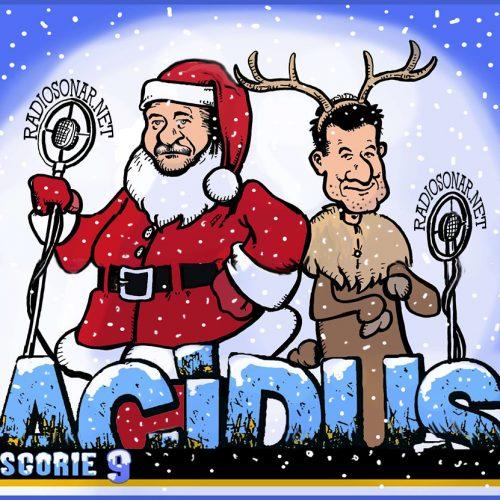 Acidus – Scorie 1.09 – A te e famiglia!