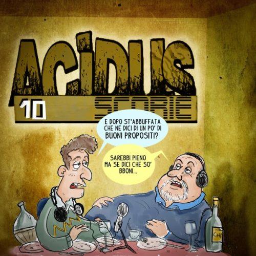 Acidus – Scorie 1.10 – Buoni Spropositi…