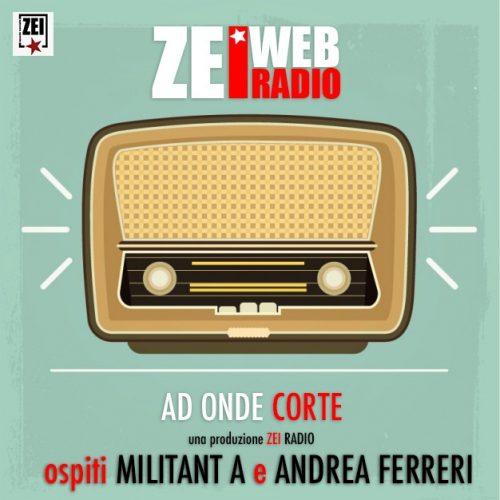 Zei Radio ad onde corte – Militant A e Andrea Ferreri Afo