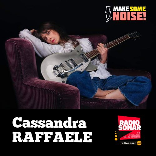 Make some noise 1.08 –  La mia anarchia ama Cassandra Raffaele