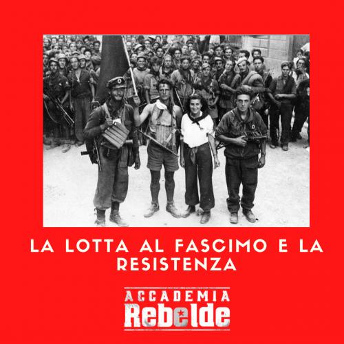 La lotta contro il fascismo e la Resistenza