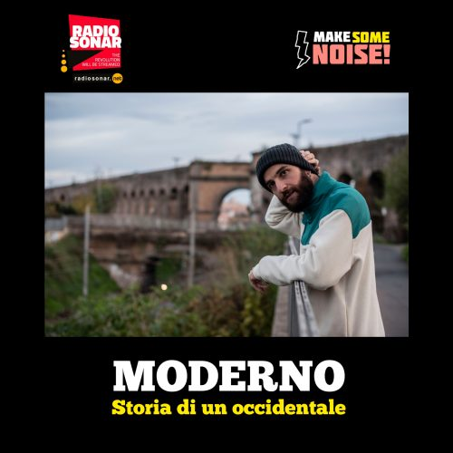 Make Some Noise 1.10 –  E' postmoderno? No! E' Moderno!