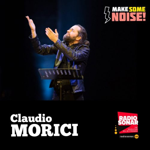 Make some noise 1.15 – Fenomenologia di Claudio Morici!