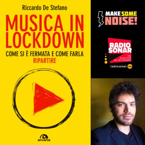 Make Some Noise! 1.23 – Musica in lockdown con Riccardo De Stefano