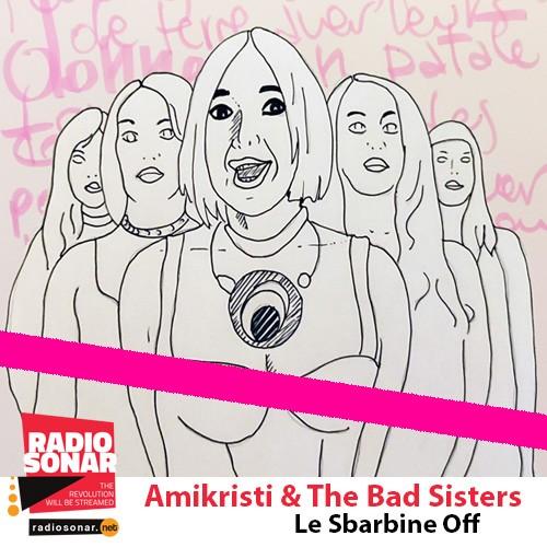 Le Sbarbine/Spin off – Amikristi & The Bad Sisters