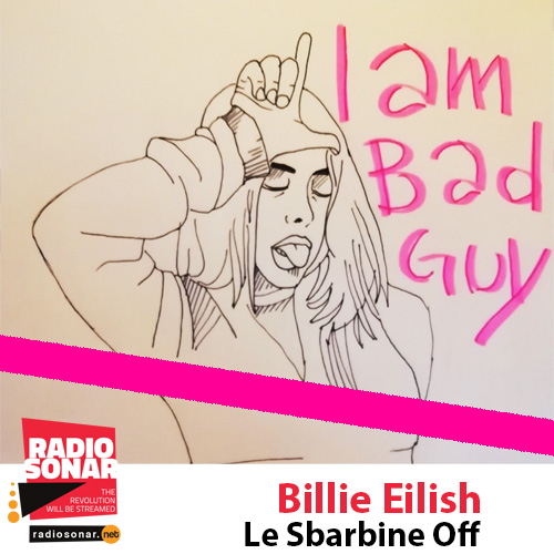 Le Sbarbine/Spin off – Billie Eilish