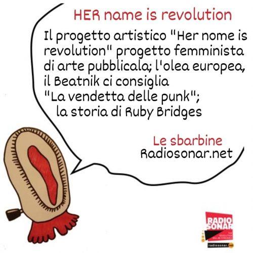 Le Sbarbine 4.3 –  Her name is revolution