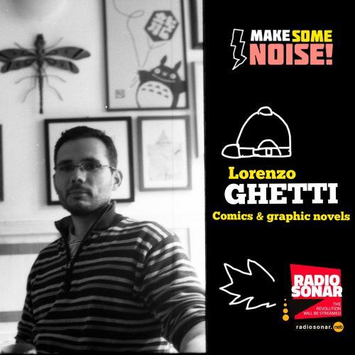 """Make some noise! 2.3 – Con Lorenzo Ghetti voliamo """"In Alto Abbastanza"""""""